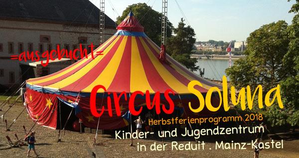 Circus Soluna . Kinder- und Jugendzentrum in der Reduit . Mainz-Kastel