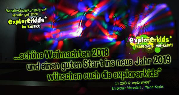 ...schöne Weihnachten 2018 und einen guten Start ins neue Jahr 2019 wünschen euch die explorerkids* aus dem kujakk