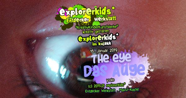 the eye . Das Auge . yolo . explorerkids* . Entdecker Werkstatt im kujakk