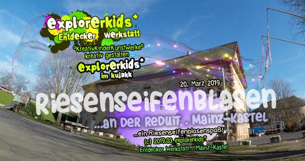 Riesenseifenblasen ...an der Reduit . Mainz-Kastel . explorerkids* . Entdecker Werkstatt im kujakk
