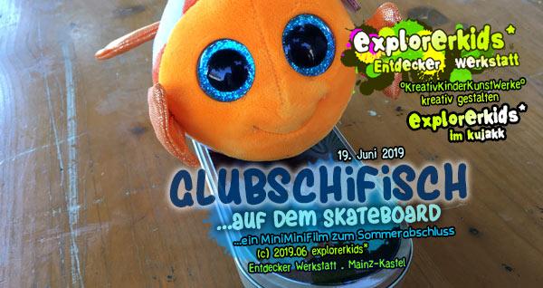 Glubschifisch . ...auf dem Skateboard . explorerkids* . Entdecker Werkstatt im kujakk . Kinder- und Jugendzentrum in der Reduit . Mainz-Kastel