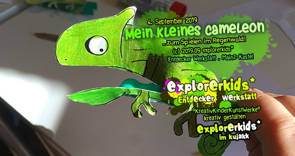 Mein kleines Cameleon . ...zum Spielen im Regenwald . explorerkids* . Entdecker Werkstatt im kujakk . Kinder- und Jugendzentrum in der Reduit . Mainz-Kastel