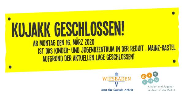 kujakk geschlossen! . Ab Montag den 16. März 2020 ist das Kinder- und Jugendzentrum in der Reduit . Mainz-Kastel aufgrund der aktuellen Lage geschlossen!