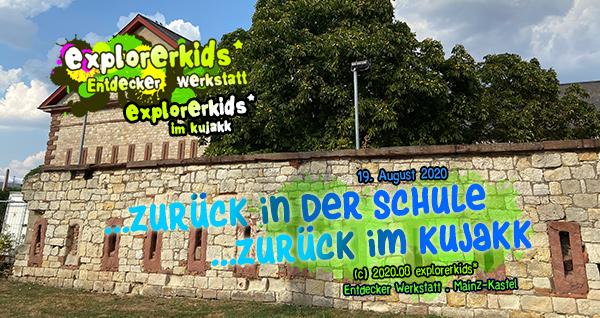 ...zurück in der Schule . ...zurück im kujakk . Entdecker Werkstatt . 19. August 2020 . Kinder- und Jugendzentrum in der Reduit . Mainz-Kastel