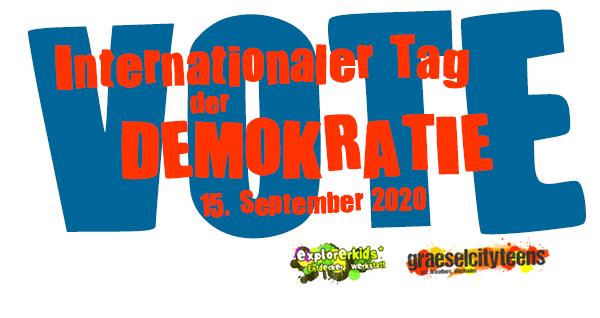 Internationaler Tag der Demokratie . ...auf Demokartie aufmerksam machen! . Dienstag, 15. September 2020 . Heute ist internationaler Tag der Demokratie . An diesem Tag soll darauf aufmerksam gemacht werden, dass Demokratie nicht selbstverständlich ist, sondern dass man sich dafür tagtäglich einsetzen muss. . explorerkids* im kujakk . graeselcityteens ...auf dem Gräselberg