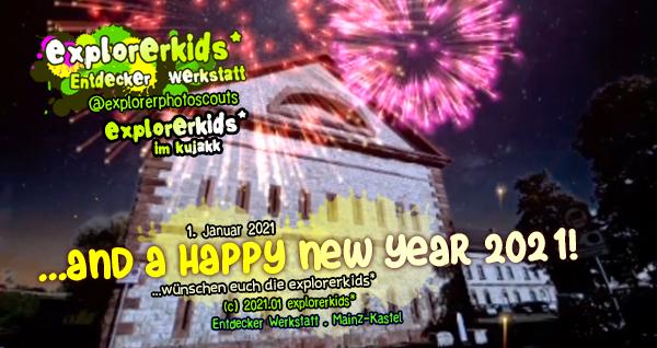 ...and a happy new year 2021! . ...und ein schönes neues Jahr 2021! . 1. Januar 2021 . explorerkids* . Entdecker Werkstatt . kujakk . Kinder- und Jugendzentrum in der Reduit . Mainz-Kastel