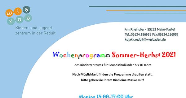 Wochenprogramm . Sommer-Herbst 2021 . ...ab 30. August 2021 . des Kinderzentrums für Grundschulkinder bis 10 Jahre   . kujakk . Kinder- und Jugendzentrum in der Reduit . Mainz-Kastel