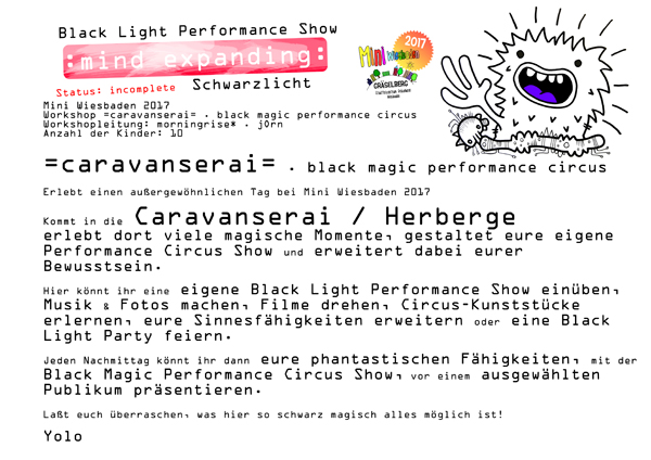 =caravanserai= . Beschreibung . black light performance show . GraeselCityTeens . workshopkids*