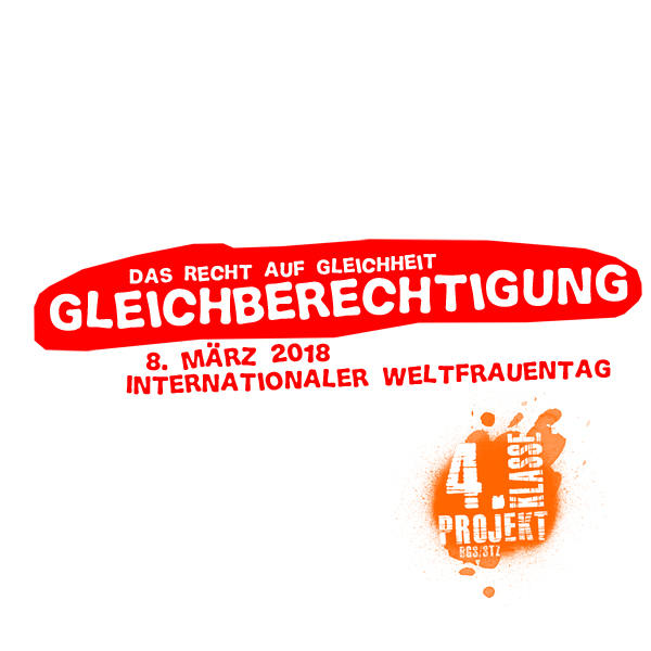 Gleichberechtigung . Internationaler Weltfrauentag 2018 . 4. Klasse Projekt . BGS/STZ