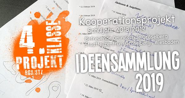 Ideensammlung 2019 . 4. Klasse Projekt BGS/STZ . Betreuende Grundschule / Stadtteilzentrum Gräselberg . Wiesbaden