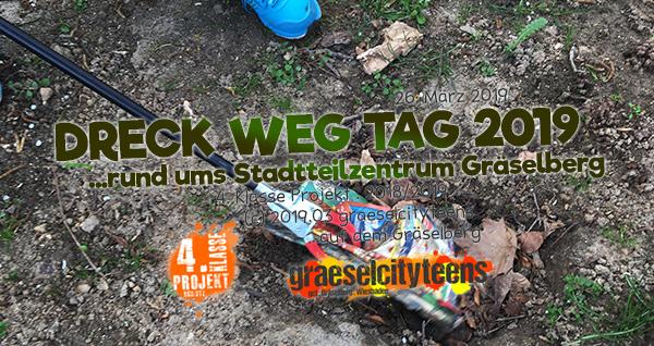 DRECK WEG TAG 2019 . ...rund ums Stadtteilzentrum Gräselberg . 26. März 2019 . Kooperationsprojekt . 4. Klasse Projekt . graeselcityteens . Stadtteilzentrum Gräselberg . Wiesbaden
