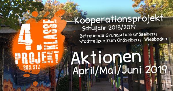 April/Mai/Juni 2019 . 4. Klasse Projekt BGS/STZ . Betreuende Grundschule / Stadtteilzentrum Gräselberg . Wiesbaden