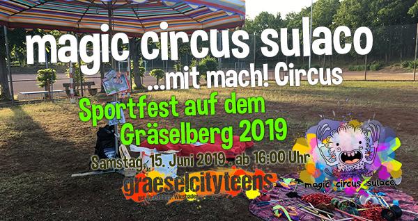 magic circus sulaco . Sportfest . ...auf dem Gräselberg 2019 . 15. Juni 2019 . Stadtteilzentrum Gräselberg . Wiesbaden