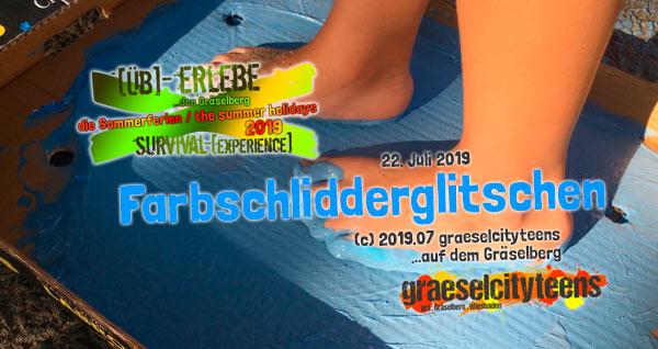 Farbschlidderglitschen . [Üb]-Erlebe ...den Gräselberg . die Sommerferien / the summer holidays . survival-[experience] . graeselcityteens . Stadtteilzentrum Gräselberg . Wiesbaden