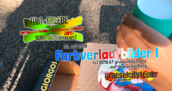 Farbverlaufbilder I . [Üb]-Erlebe ...den Gräselberg . die Sommerferien / the summer holidays . survival-[experience] . graeselcityteens . Stadtteilzentrum Gräselberg . Wiesbaden