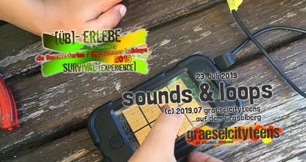 sounds & loops . [Üb]-Erlebe ...den Gräselberg . die Sommerferien / the summer holidays . survival-[experience] . graeselcityteens . Stadtteilzentrum Gräselberg . Wiesbaden