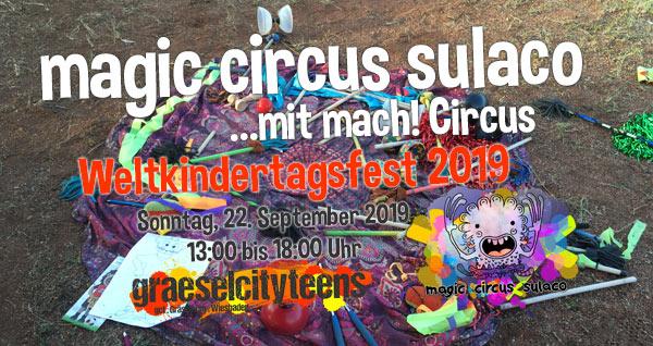 magic circus sulaco . Weltkindertagsfest 2019 . ...mit mach! Circus . Kinder- & Familienfest zum Weltkindertag . Motto: Wir Kinder haben Rechte . Sonntag, 22. September 2019 . 13:00 bis 18:00 Uhr . Schlossplatz Wiesbaden