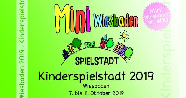 Mini Wiesbaden 2019 . Nr. #10 . Kinderspielstadt in Wiesbaden . Kooperationsprojekt .  Mini Wiesbaden Nr. #10 . Kinderspielstadt in Wiesbaden . 2011 bis 2019 .  Gräselberg, Mainz-Kastel, Schelmengraben