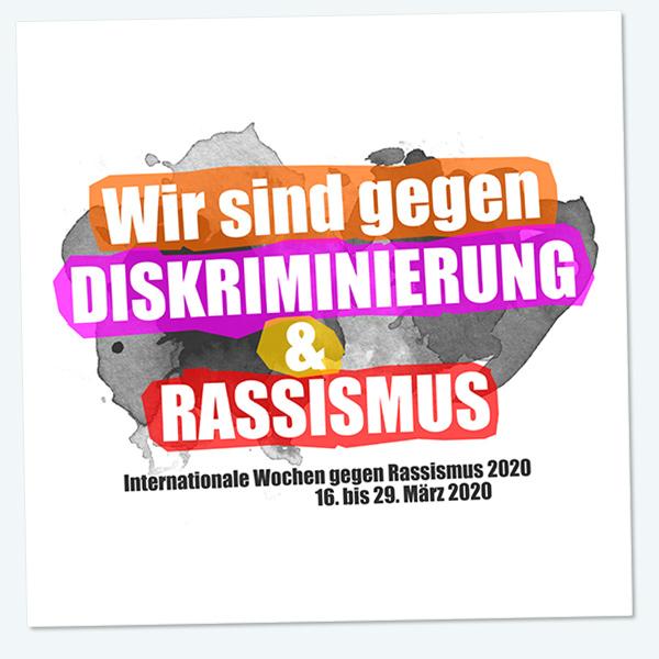 Wir sind gegen Diskriminierung & Rassismus . Internationale Wochen gegen Rassismus . 16. bis 29. März 2020 . Kooperationsprojekt . Wiesbaden